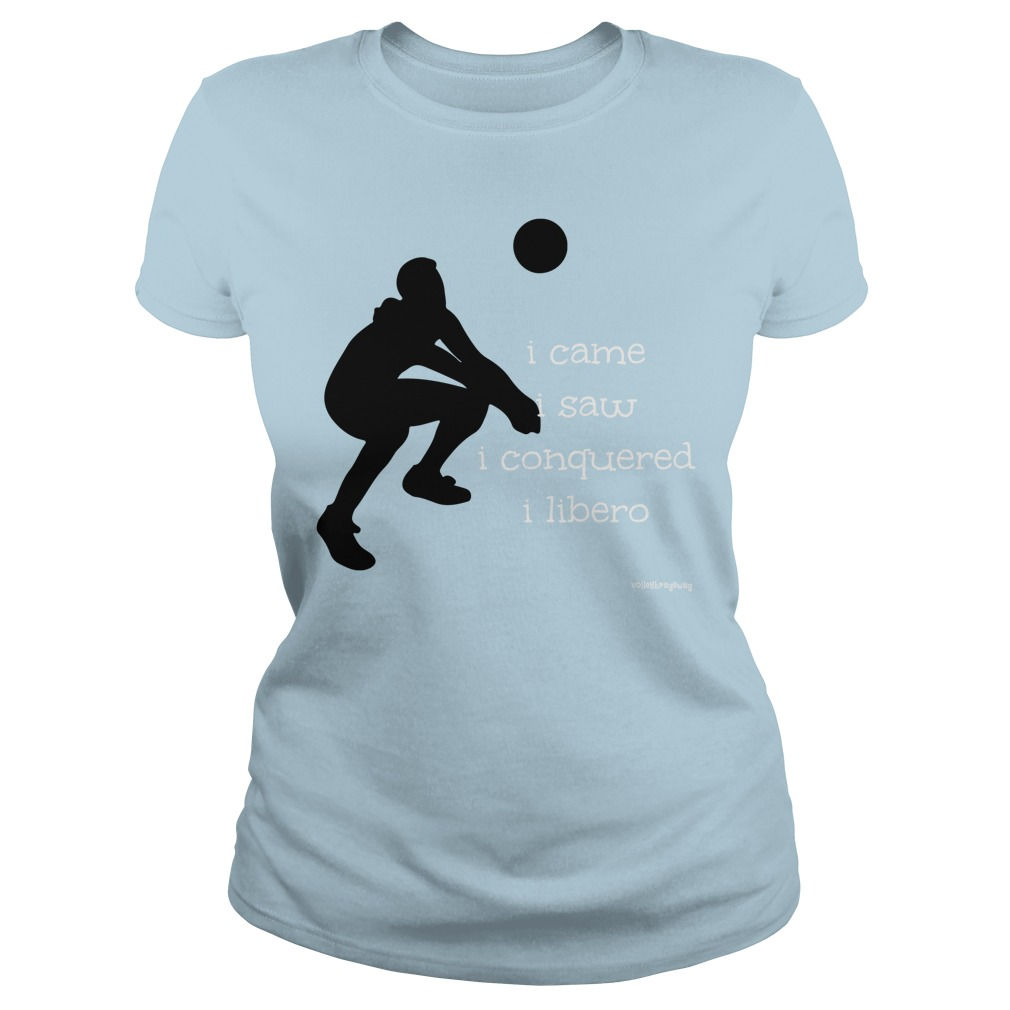 came, I saw, I conquered, I libero volleybragswag volleyball sayings tshirt