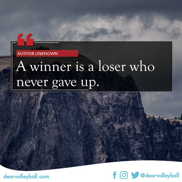A winner is a loser who never gave up and other motivational quotes on DearVolleyball.com