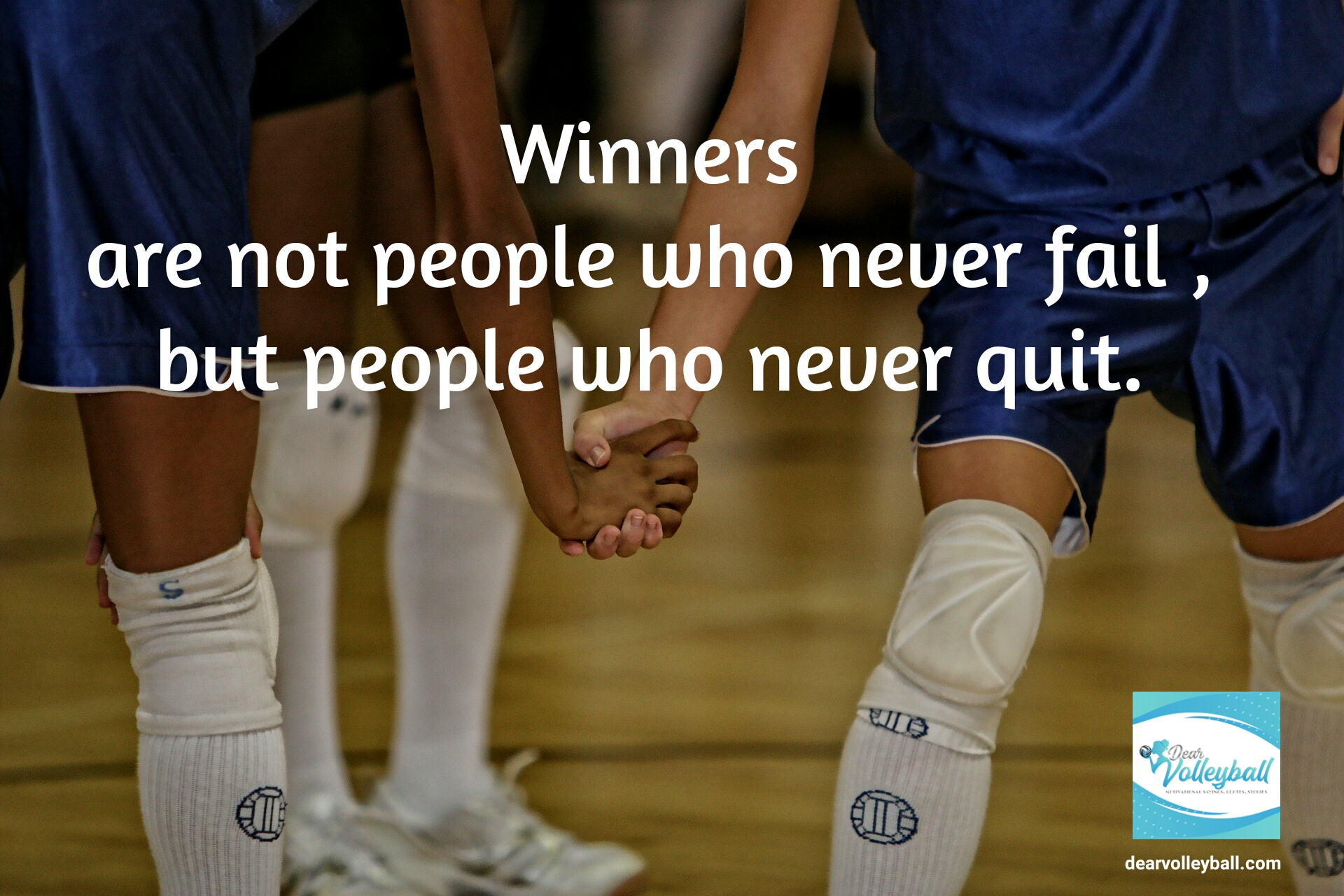 Winners are not people that never fail but people who never quit and 75 other volleyball inspirational quotes on Dear Volleyball.com