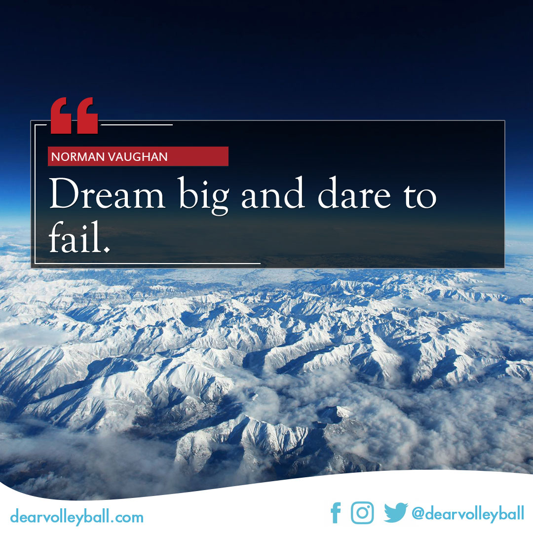 popular sayings and volleyball quotes. Dream big and dare to fail.