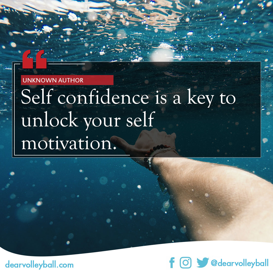 Self confidence is the key to unlock your self motivation and other self confidence quotes on DearVolleyball.com
