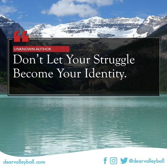 Dont let your struggle become your identity