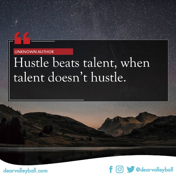 Hustle beats talent when talent doesnt hustle