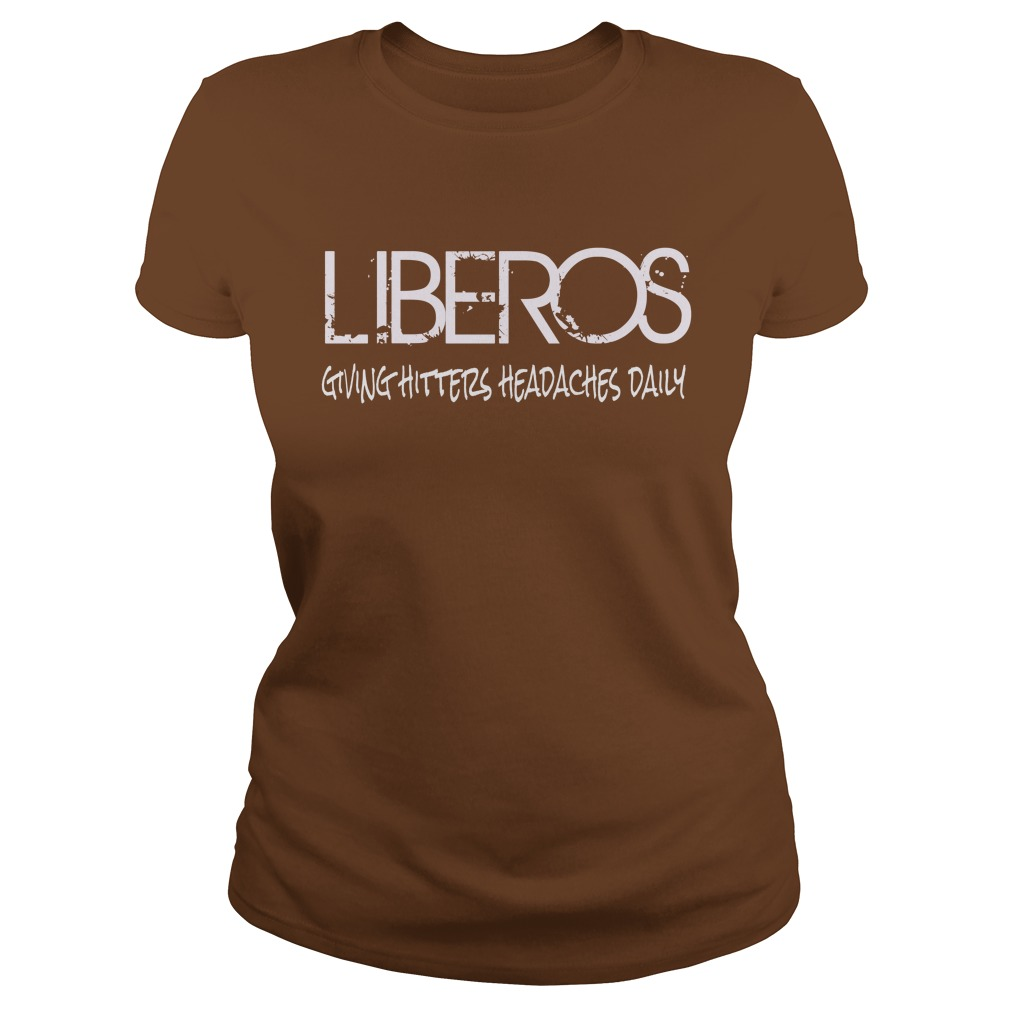 LIBEROS Giving Hitters Headaches Daily and other Volleybragswag volleyball tshirts on DearVolleyball.com