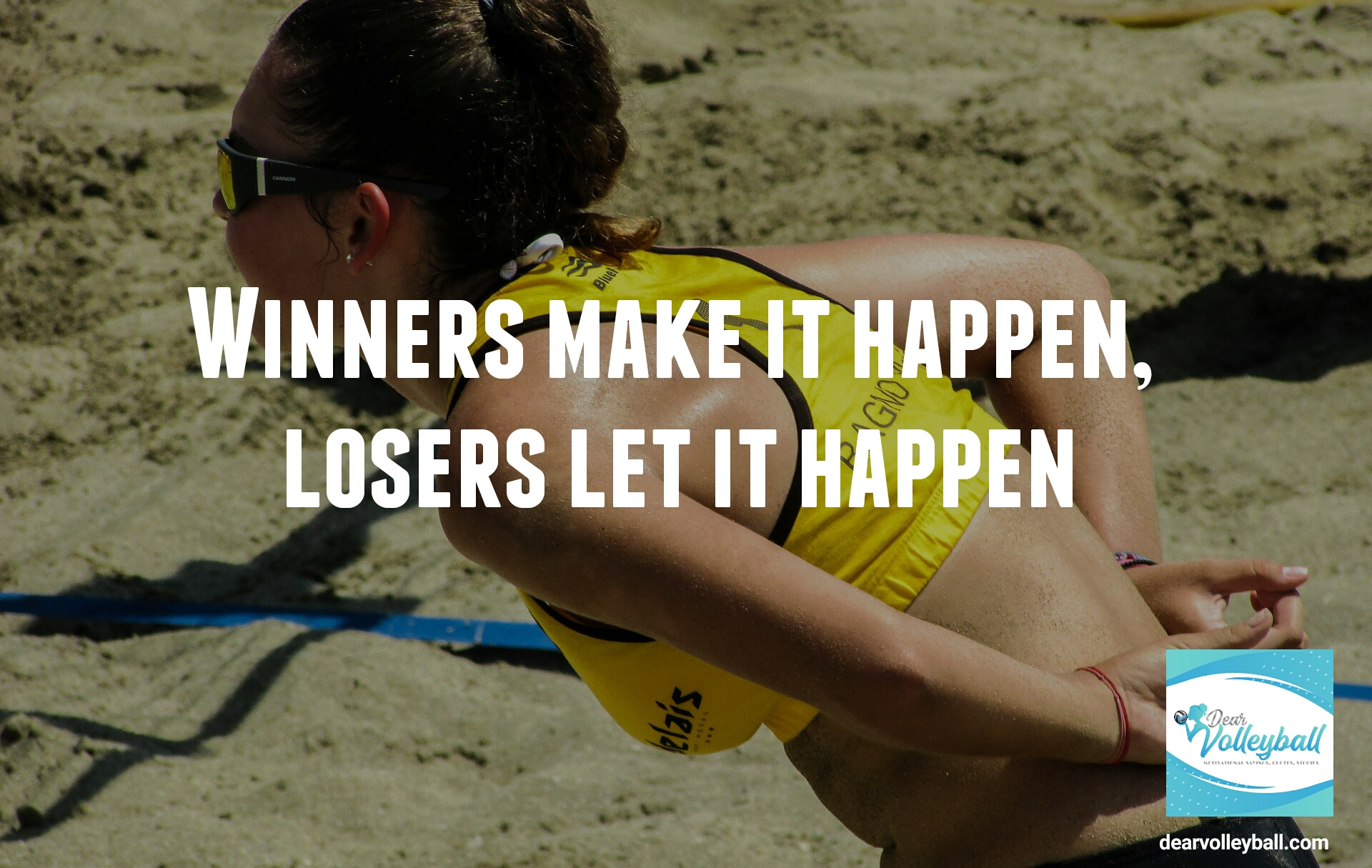 Winners make it happen. Losers let it happen and other motivating quotes on DearVolleyball.com