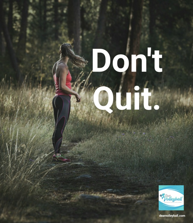 Dont quit and 54 short inspirational quotes on DearVolleyball.com