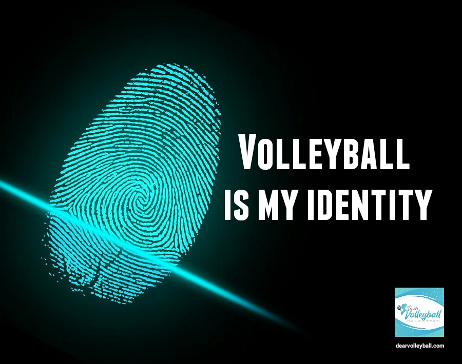 Volleyball is my identity and 54 short inspirational quotes on DearVolleyball.com