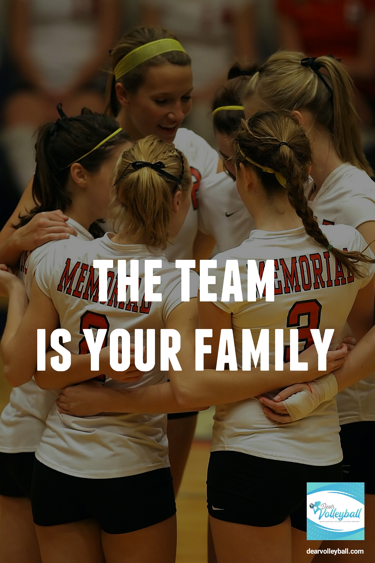 The team is your family and 54 short inspirational quotes on DearVolleyball.com