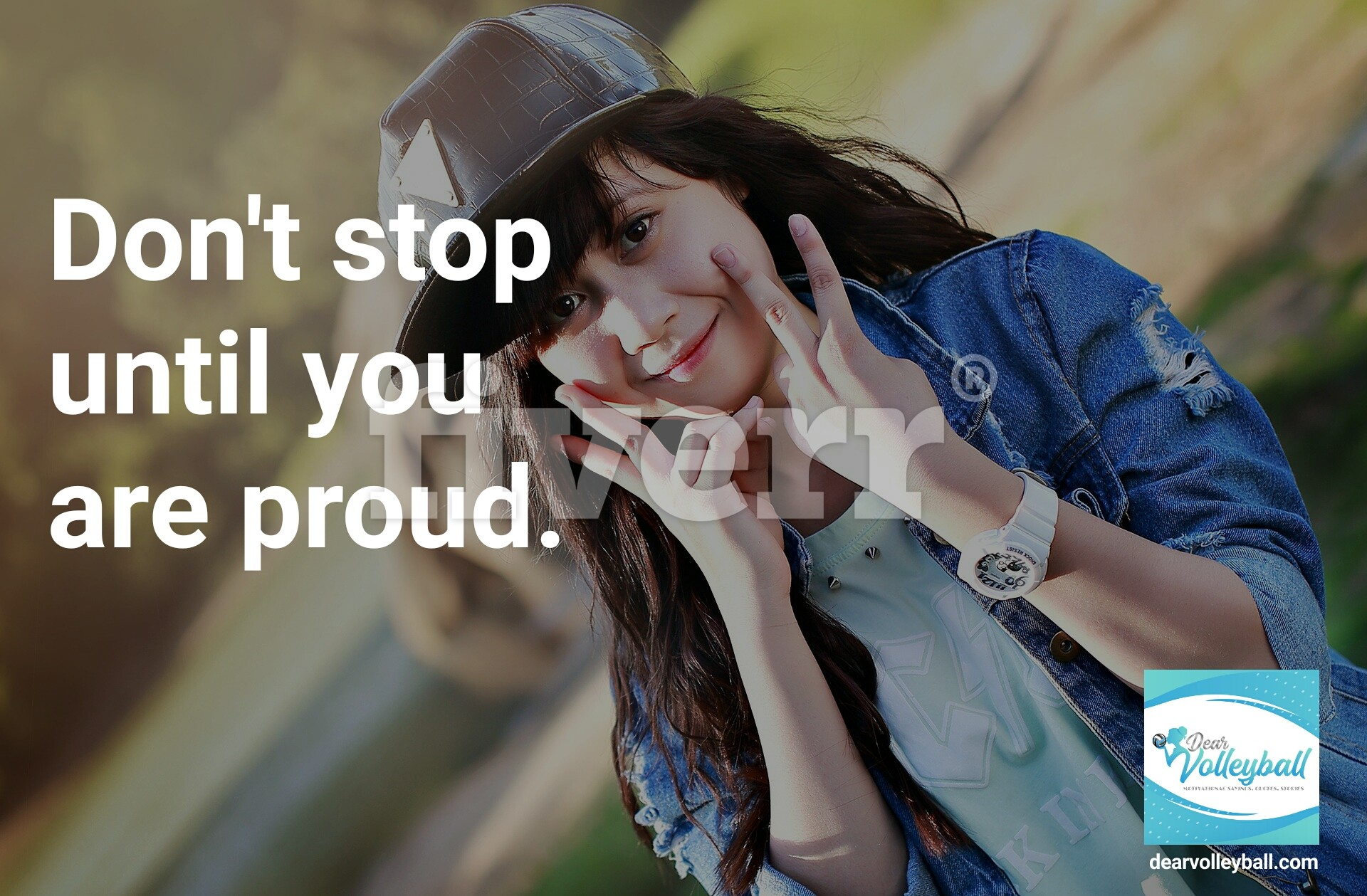 Dont stop until you're proud and 54 short inspirational quotes on DearVolleyball.com