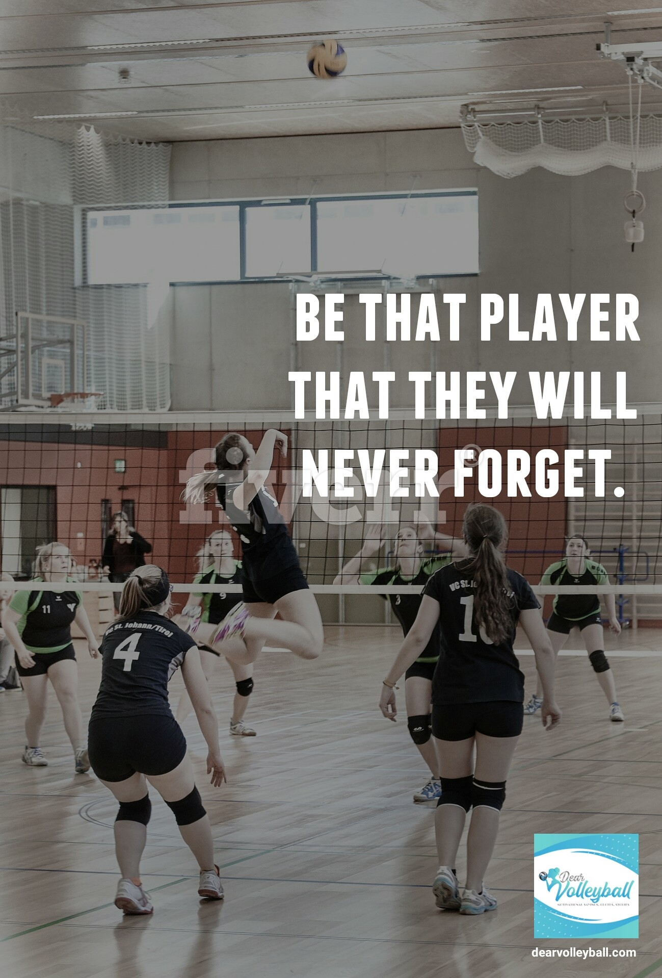 Be that player that they will never forget and 75 other volleyball inspirational quotes on Dear Volleyball.com