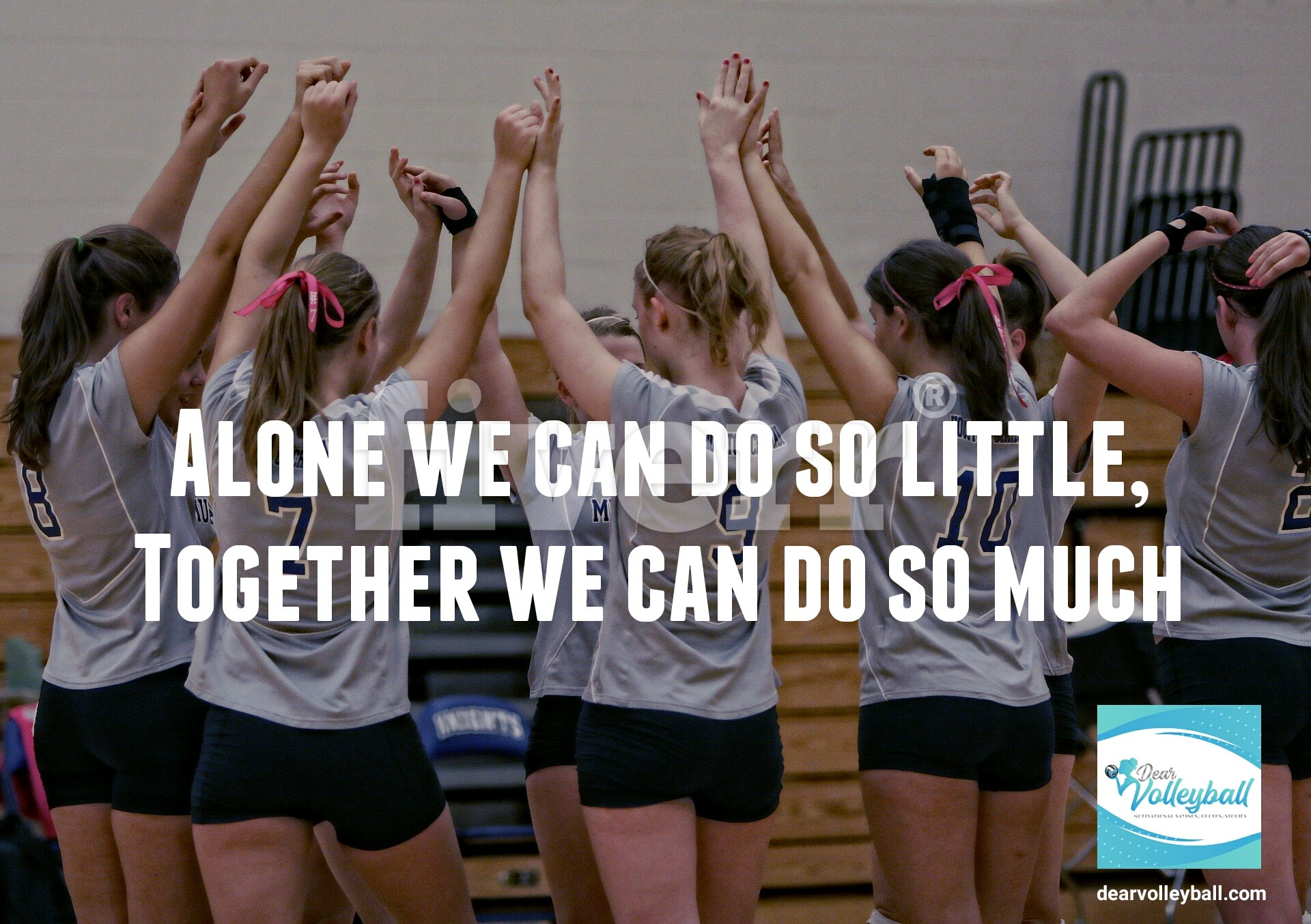 Alone we can do so little, together we can do so much and other volleyball coach quotes on DearVolleyball.com.