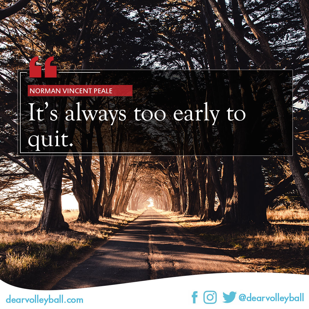 short motivational quotes its too early to quit