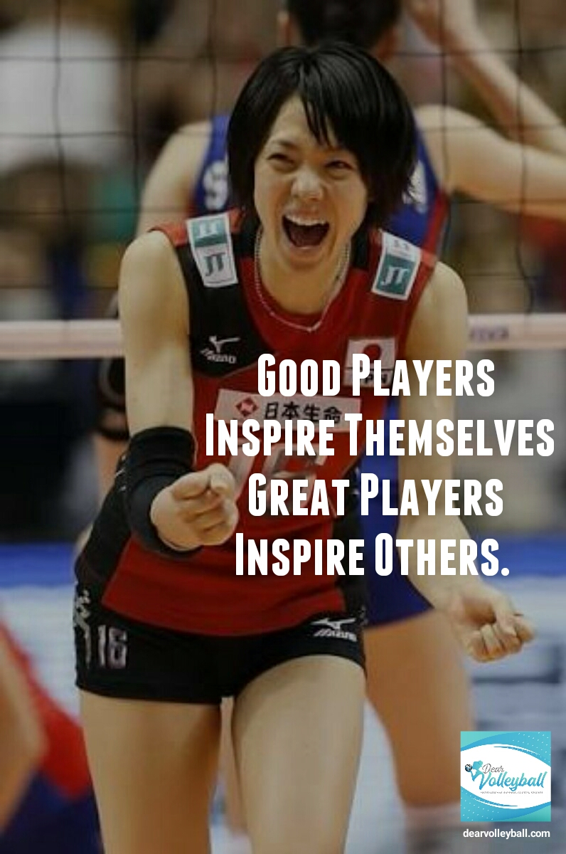 Good players inspire themselves, great players inspire others and other motivational volleyball quotes on DearVolleyball.com