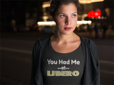 You Had Me at Libero and other Volleybragswag volleyball tshirts on DearVolleyball.com